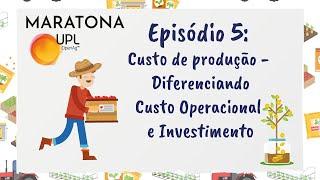 Gestão em Minutos Episódio 5: Custo de produção - Diferenciando Custo Operacional e Investimento