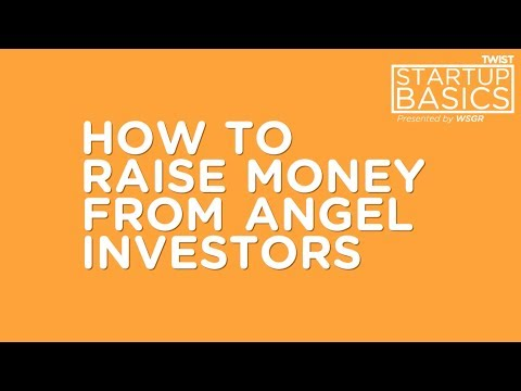 How to raise money from angel investors | WSGR Startup Basics