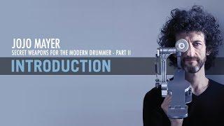 Jojo Mayer: Secret Weapons for the Modern Drummer 2 - Introduction
