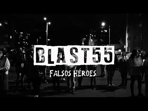BLAST55 - Falsos Héroes (Video Letra)