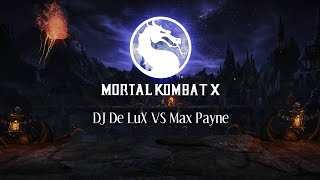MKX DJ De LuX VS Max Payne    Мы только учимся