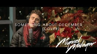 Something About December - Christina Perri (Miguel Málagar Cover en Español)
