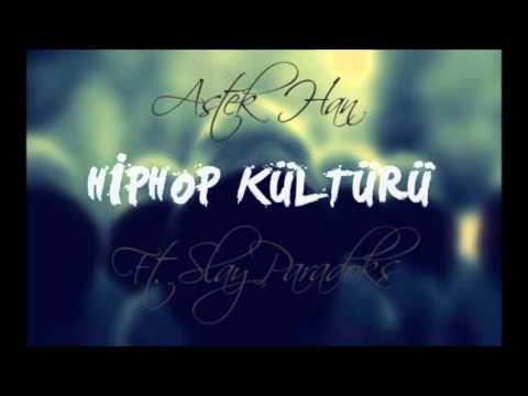 Astek Han ft. SlayParadoks - Hiphop Kültürü