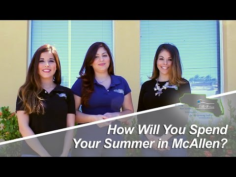 McAllen Area Real Estate Agents: Things to do in McAllen This Summer