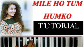Mile ho tum humko | Chords & Notations