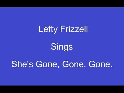 She's Gone Gone Gone + OnScreen Lyrics ---- Lefty Frizzell