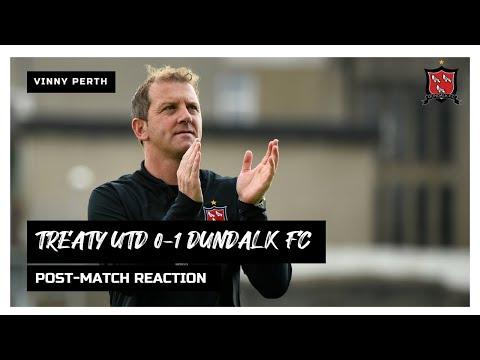 Vinny Perth Reaction | Treaty United 0-1 Dundalk FC