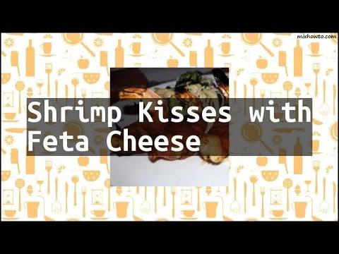 Recipe Shrimp Kisses with Feta Cheese