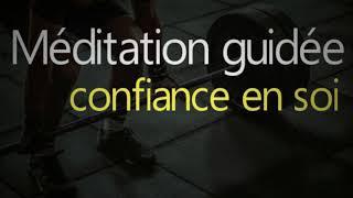Méditation guidée pour la confiance en soi très puissante