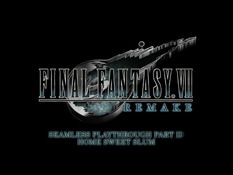 Final Fantasy 7 Remake Seamless Playthrough Part 02: Home Sweet Slum from YouTube · Duration:  1 hour 16 minutes 7 seconds