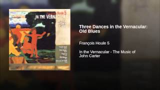 Three Dances in the Vernacular: Old Blues
