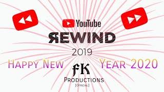 FK's YouTube Rewind 2019 In 2020