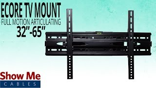 How To Hang The Ecore Articulating TV Mount for 32-65