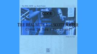 The Real Note feat. Scott Foster - Close To You (Da Street Club Mix) 1999