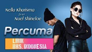Lirik Lagu Nella Kharisma - Percuma (feat. Nuel Shineloe)