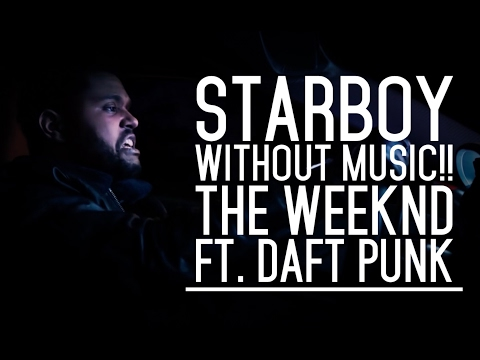 """""""Starboy"""" music video without music"""