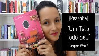 Livro: Um Teto Todo Seu (Virginia Woolf)