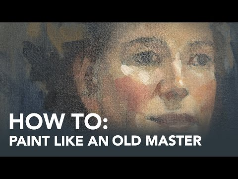 How To Paint Like An Old Master