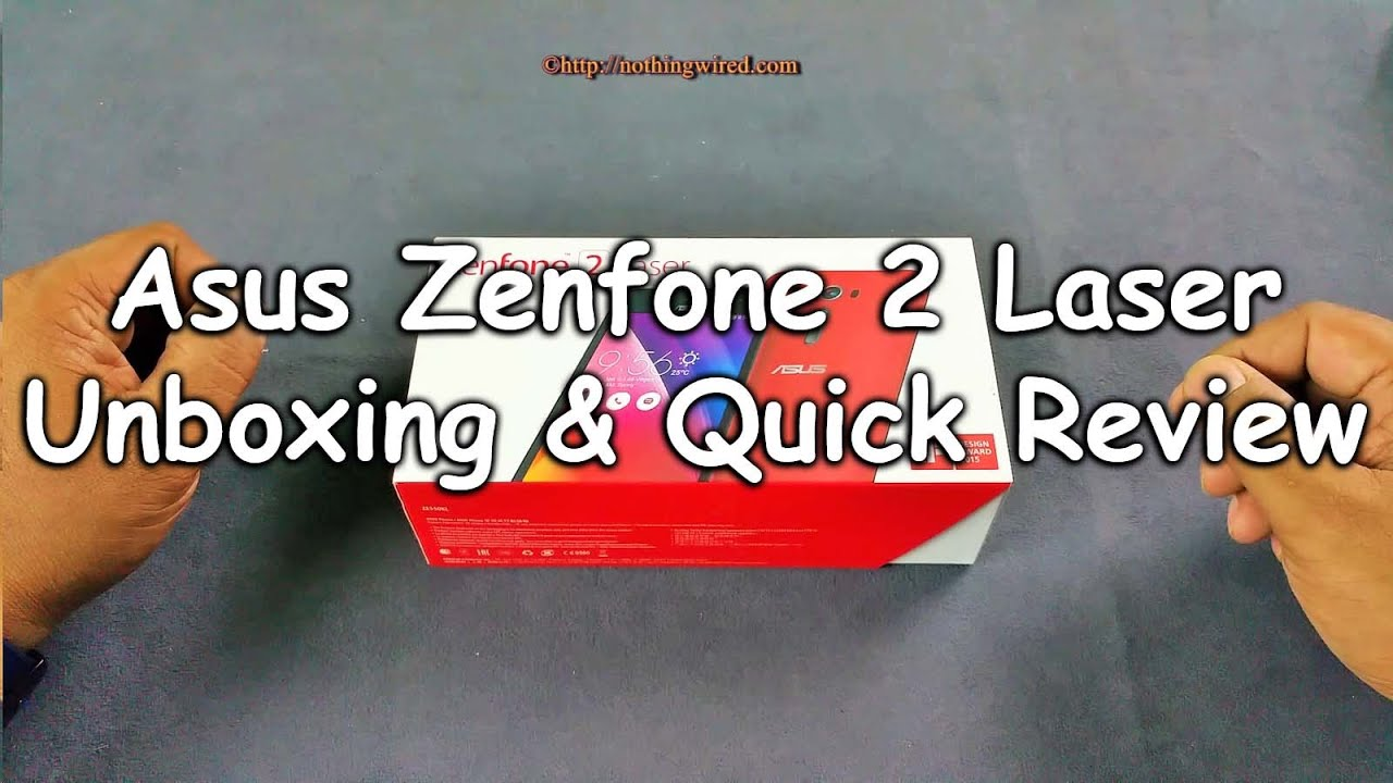 Asus Zenfone 2 Laser ZE550KL Unboxing Amp Quick Review