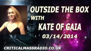 Outside The Box With Kate Of Gaia - The Confrontation [03/14/2014]