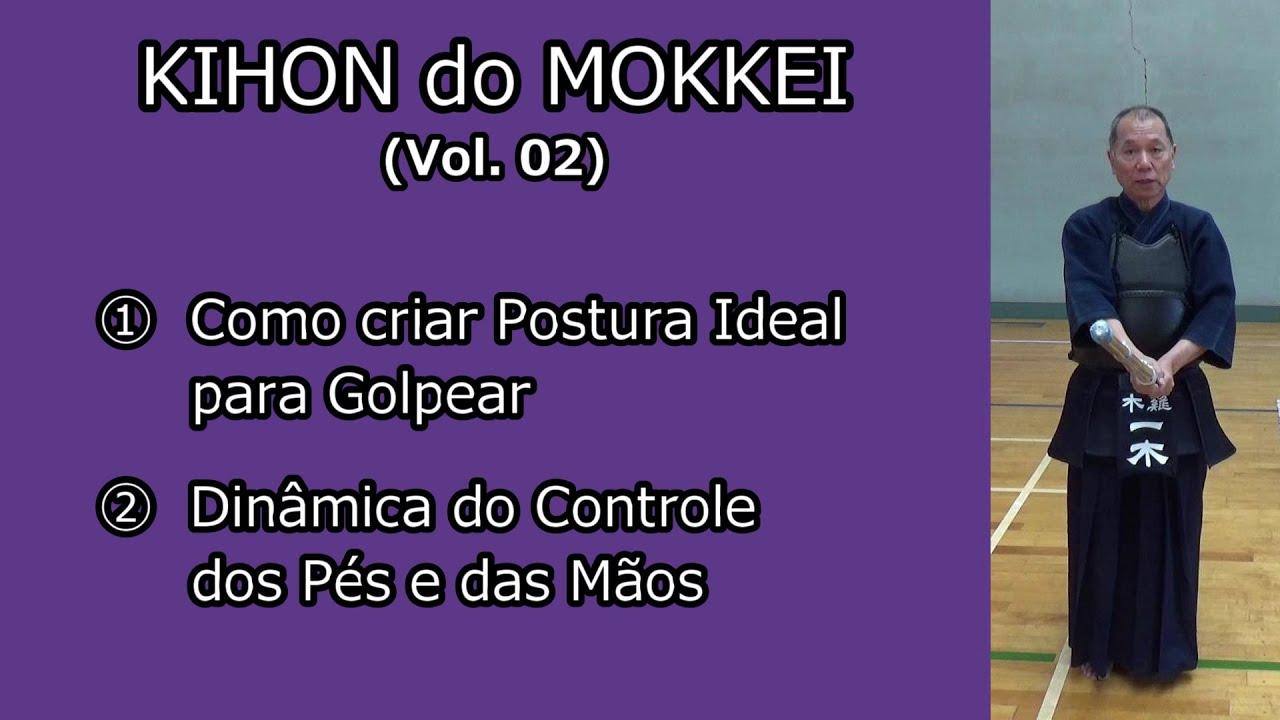 [KIHON DO MOKKEI #02]: Como criar a Postura Ideal para Golpear
