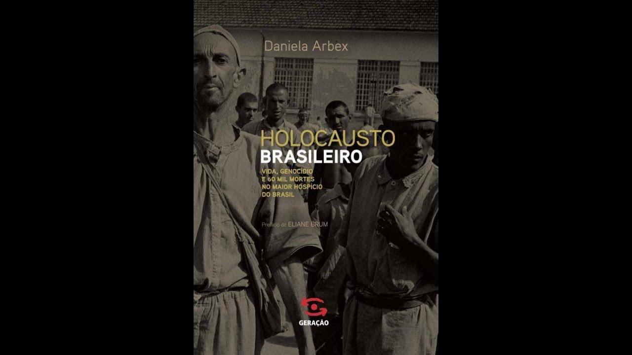 Holocausto Brasileiro : O impacto refletido na sociedade - YouTube