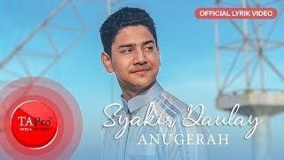 Syakir Daulay - Anugerah - Mencintaimu Adalah Anugerah Terindah ( Official Lyric Video )