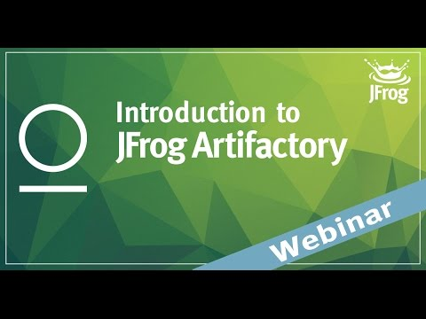 [Webinar] Introduction To Artifactory