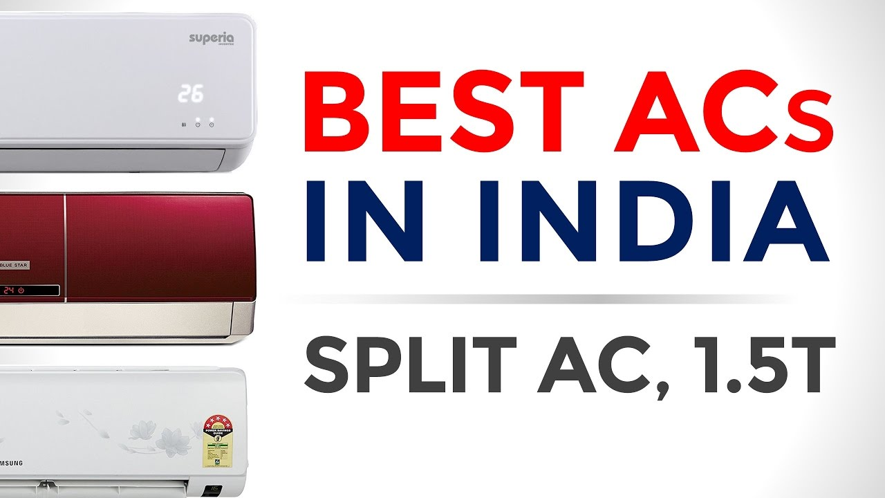 10 Best ACs (Air Conditioner) in India with Price | Split AC, 1 5 ton | 2017