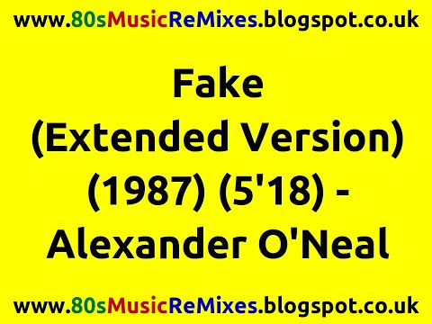 Fake (Extended Version) - Alexander O'Neal   80s Dance Music   80s Club Mixes   80s Club Music