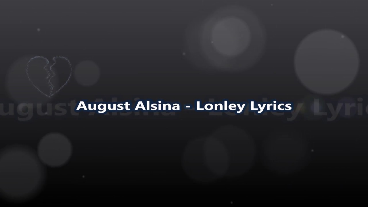 August Alsina - Lonely Lyrics
