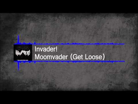 Moombahton Invader!  Moomvader Get Loose  Free Download