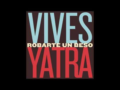 Robarte Un Beso - Carlos Vives Ft. Sebastián Yatra
