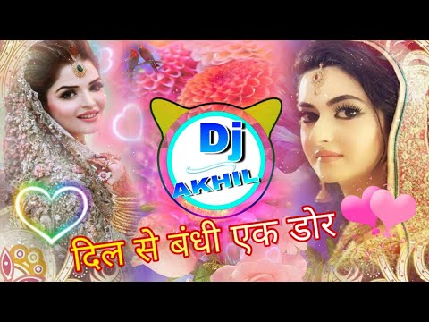 Dil Se Bandhi Ek Dor  Dj Remix Bollywood 2019  Love 3d Bass Dj Dilraj
