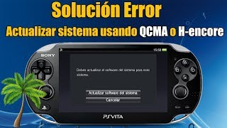 Solucion Error Actualizar Psvita a 3.69 usando QCMA o H encore