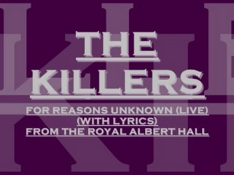 The Killers - For Reasons Unknown  - Live From The Royal Albert Hall (With Lyrics)