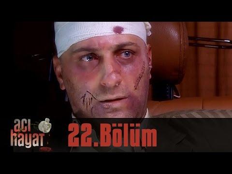 Acı Hayat 22.Bölüm Tek Part İzle (HD)