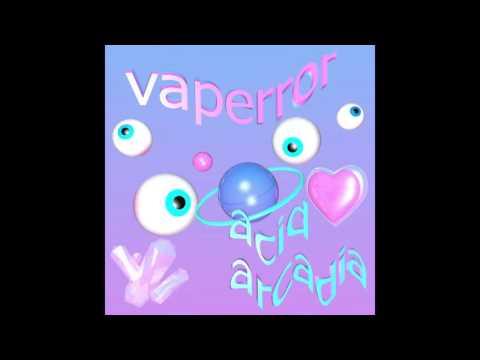 VAPERROR : Acid Arcadia