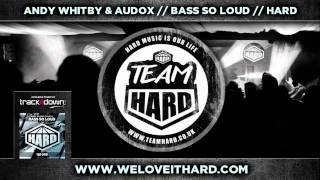 Andy Whitby & Audox - Bass So Loud - HARD