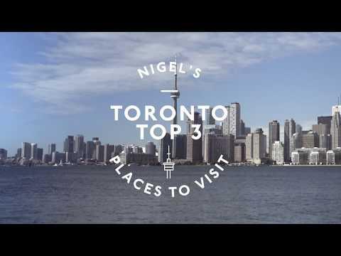 Nigel's Toronto Top 3 Places to  Visit