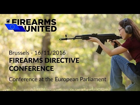 Firearms United - Firearms Directive Reform Conference - European Parliament 16/11/2016