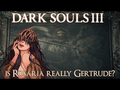 Dark Souls 3 Lore: Are Rosaria and Gertrude the Same Person?