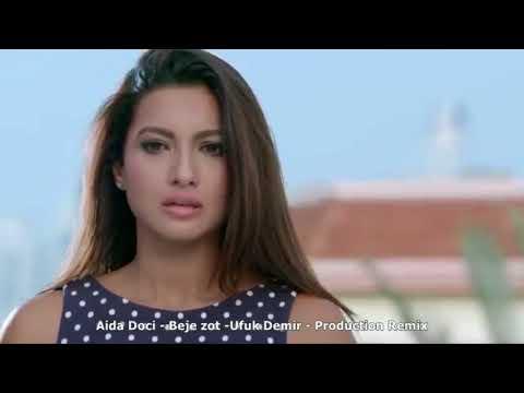 Aida Doci - Beje zot - Ufuk Demir Production - Remix - 2018