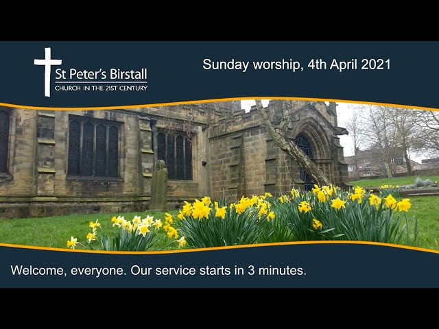 Easter Sunday service, 4th April 2021