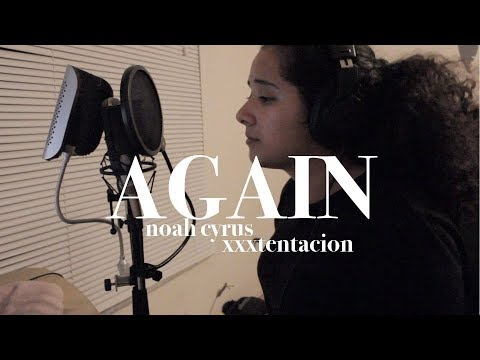 Noah Cyrus ft. XXXTENTACION - Again (Cover)