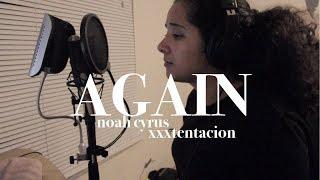 Noah Cyrus ft. XXXTENTACION - Again (Cover)
