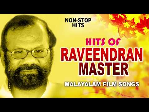 Hits of Raveendran Master | Malayalam Nonstop Songs | Evergreen Hits | Hit Movie Songs