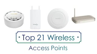 Top 21 Wireless Access Points To Use Right Now