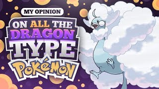 My Opinions on All The Dragon Type Pokemon