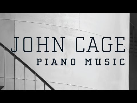John Cage: Piano Works (Full Album)